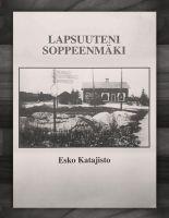 Lapsuuteni Soppeenmäki -kirja